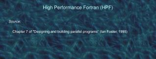 High Performance Fortran (HPF)