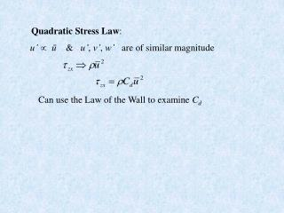 Quadratic Stress Law :