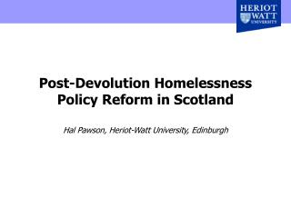Post-Devolution Homelessness Policy Reform in Scotland