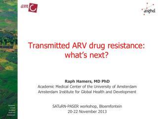 Transmitted ARV drug resistance: what's next?