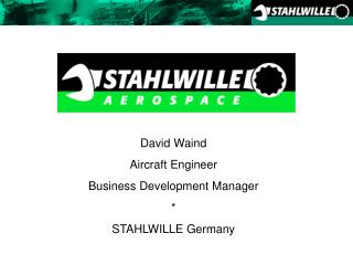 David Waind Aircraft Engineer Business Development Manager * STAHLWILLE Germany