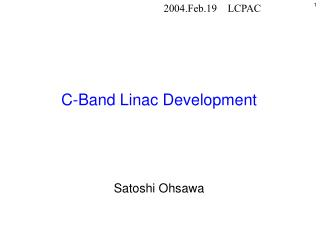 C-Band Linac Development