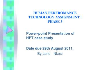 HUMAN PERFROMANCE TECHNOLOGY ASSIGNMENT : PHASE 3