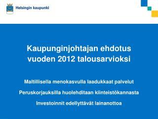Kaupunginjohtajan ehdotus  vuoden 2012 talousarvioksi