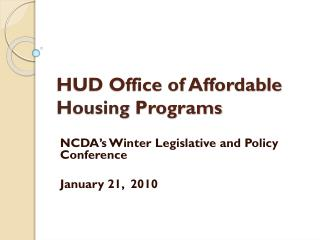 HUD Office of Affordable  Housing  Programs