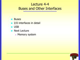 Lecture 4-4 Buses and Other Interfaces