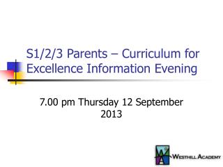 S1/2/3 Parents � Curriculum for Excellence Information Evening