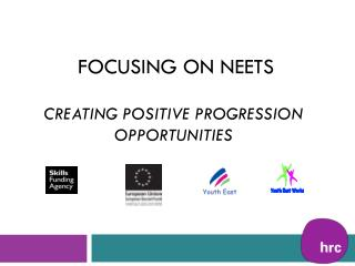 Focusing on NEETs Creating positive progression opportunities