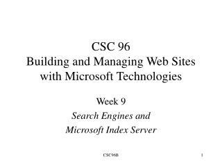 CSC 96 Building and Managing Web Sites with Microsoft Technologies