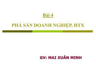Bài 4 PHÁ SẢN DOANH NGHIỆP, HTX