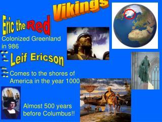 Colonized Greenland in 986