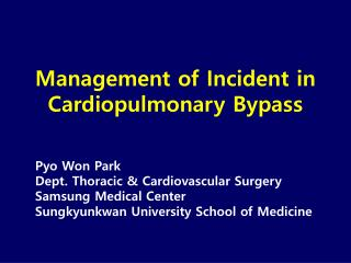 Management of Incident in Cardiopulmonary Bypass