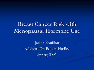 Breast Cancer Risk with Menopausal Hormone Use