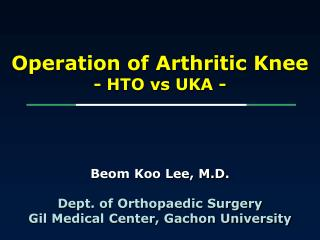 Operation of Arthritic Knee - HTO vs UKA -
