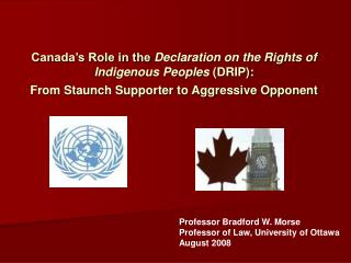 Professor Bradford W. Morse  Professor of Law, University of Ottawa August 2008