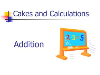 Cakes and Calculations