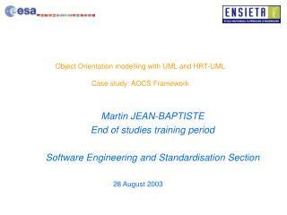 Object Orientation modelling with UML and HRT-UML Case study: AOCS Framework