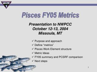 Pisces FY05 Metrics