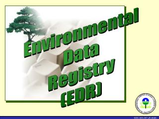 Environmental Data Registry (EDR)