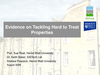 Evidence on Tackling Hard to Treat Properties