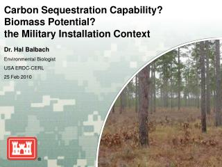 Carbon Sequestration Capability? Biomass Potential? the Military Installation Context