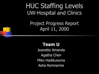 HUC Staffing Levels UW-Hospital and Clinics Project Progress Report  April 11, 2000