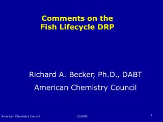 Comments on the  Fish Lifecycle DRP