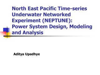 North East Pacific Time-series Underwater Networked Experiment NEPTUNE: Power System Design, Modeling and Analysis