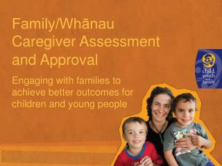 Family/Whānau Caregiver Assessment and Approval