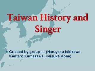 Taiwan History and Singer