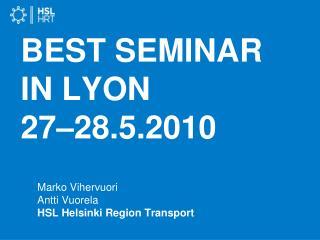 BEST SEMINAR IN LYON  27–28.5.2010
