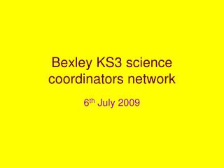 Bexley KS3 science coordinators network