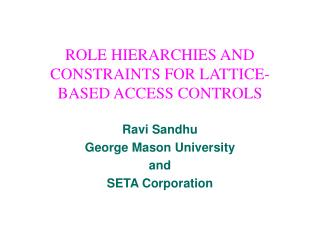 ROLE HIERARCHIES AND CONSTRAINTS FOR LATTICE-BASED ACCESS CONTROLS