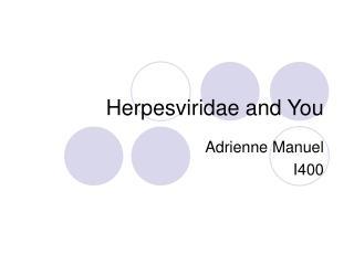 Herpesviridae and You