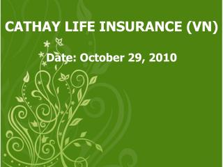 CATHAY LIFE INSURANCE (VN) Date: October 29, 2010