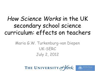 How Science Works  in the UK secondary school science curriculum: effects on teachers