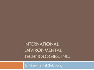 International Environmental  Technologies, Inc.