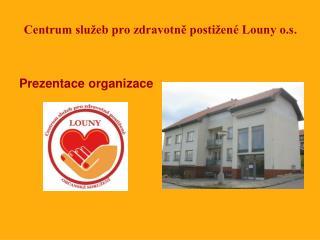 Centrum služeb pro zdravotně postižené Louny o.s .