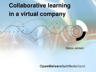 Collaborative learning  in a virtual company