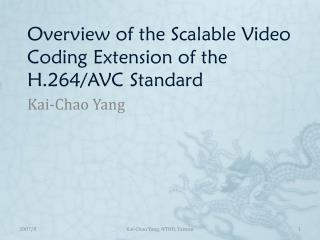 Overview of the Scalable Video Coding Extension of the H.264