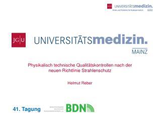 Physikalisch technische Qualitätskontrollen nach der neuen Richtlinie Strahlenschutz Helmut Reber