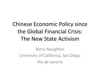 Chinese Economic Policy since the Global Financial Crisis: The New State Activism