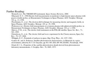 Further Reading:  Bonnell et al., The THEMIS EFI instrument, Space Science Reviews, 2008.