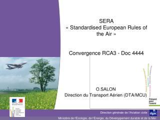SERA  «Standardised European Rules of the Air» Convergence RCA3 - Doc 4444
