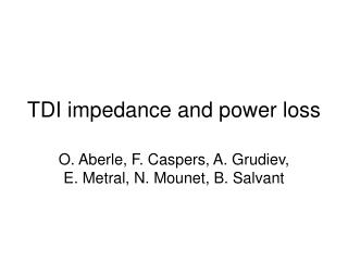 TDI impedance and power loss