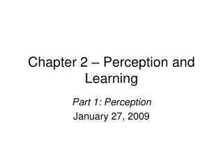 Chapter 2   Perception and Learning