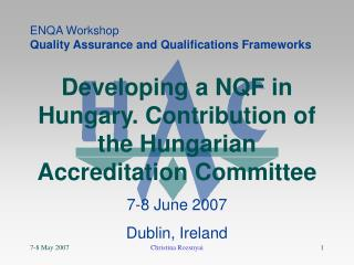 Developing a NQF in Hungary. Contribution of the Hungarian Accreditation Committee 7-8 June 2007