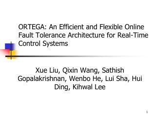 Xue Liu, Qixin Wang, Sathish Gopalakrishnan, Wenbo He, Lui Sha, Hui Ding, Kihwal Lee