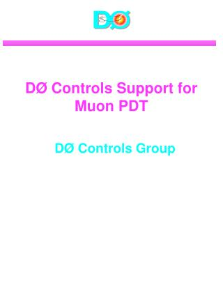 DØ Controls Support for Muon PDT