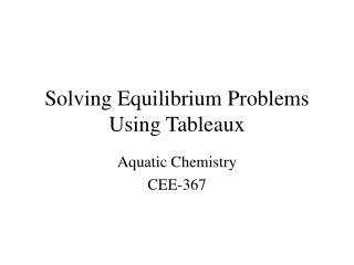 Solving Equilibrium Problems Using Tableaux